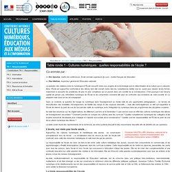 Table ronde 1 - Cultures numériques : quelles responsabilités de l'école ?