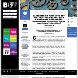 BBF-Décembre 2016-La montée en puissance des plates-formesnumériques d'accès auxressources