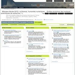 Pour compléter - Matinée d'étude 2012 « e-Science, humanités numériques… Quelles évolutions des pratiques scientifiques de recherche ? »