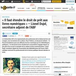 « Il faut étendre le droit de prêt aux livres numériques » - Lionel Dujol, secrétaire adjoint de l'ABF