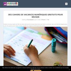 Des cahiers de vacances numériques gratuits pour réviser - VousNousIls