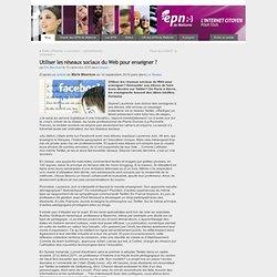 Utiliser les réseaux sociaux du Web pour enseigner ?