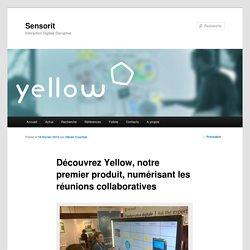 Découvrez Yellow, notre premier produit, numérisant les réunions collaboratives