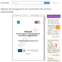 Manuel. de sauvegarde et de numérisation des archives audiovisuelles