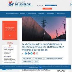 Les bénéfices de la numérisation des réseaux électriques se chiffreraient en milliards d'euros par an – Le Monde de l'Energie