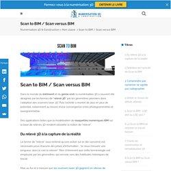 Scan to BIM / Scan versus BIM - Numérisation 3D & Construction