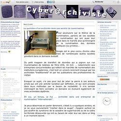 Le quotidien d'un archiviste dans une société de numérisation - Le blog de cyberarchiviste