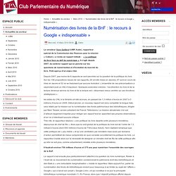 Numérisation des livres de la BnF : le recours à Google « indispensable »