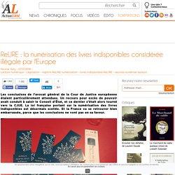 ReLIRE : la numérisation des livres indisponibles considérée illégale par l'Europe