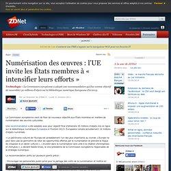 Numérisation des œuvres : l'UE invite les États membres à « intensifier leurs efforts »