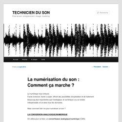 La numérisation du son : Comment ça marche ?TECHNICIEN DU SON