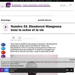 France Culture: Dieudonné Niangouna boxe la scène et la vie