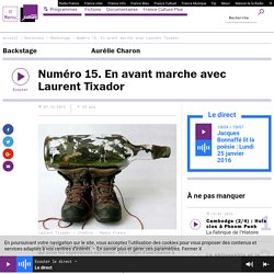 Numéro 15. En avant marche avec Laurent Tixador