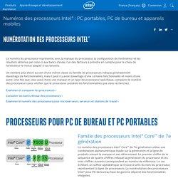Plus d'infos sur la numérotation des processeurs Intel®
