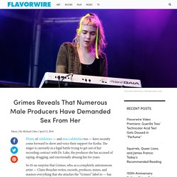 Grimes Reveals That Numerous Male Producers Have Demanded Sex From Her