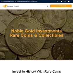 Numismatics - Noble Gold Investments