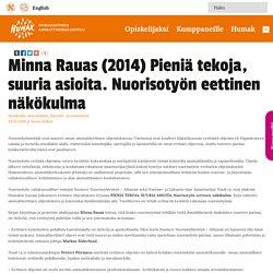 Minna Rauas (2014) Pieniä tekoja, suuria asioita. Nuorisotyön eettinen näkökulma - Humak
