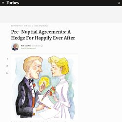 Pre-Nuptial Agreements: A Hedge For Happily Ever After