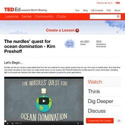 The nurdles' quest for ocean domination - Kim Preshoff