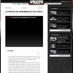 LE PROCES DE NUREMBERG ET DE TOKYO Dossiers Apocalypse - TV5MONDE