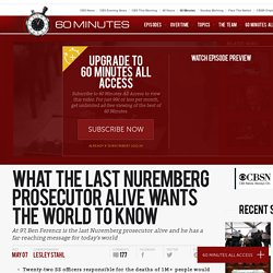 What the last Nuremberg prosecutor alive wants the world to know