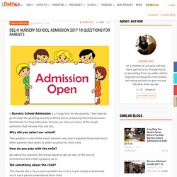 Delhi Nursery School Admission 2017-18 Questions For Parents – Just dakhila