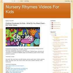 Nursery Rhymes Videos For Kids: Clothing Vocabulary for Kids - What Do You Wear Chant - ELF Kids Videos