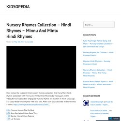 Nursery Rhymes Collection – Hindi Rhymes – Minnu And Mintu Hindi Rhymes