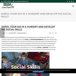 Enrol Your Kid In A Nursery And Develop His Social Skills