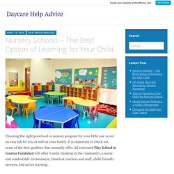 Nursery Schools – The Best Option of Learning for Your Child – Daycare Help Advice