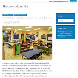 About Nursery Schools – A Child's Playground – Daycare Help Advice