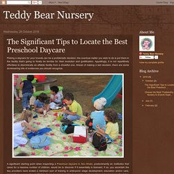 Teddy Bear Nursery: The Significant Tips to Locate the Best Preschool Daycare