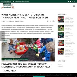 Want Nursery Students To Learn Through Play? 4 Activities For Them