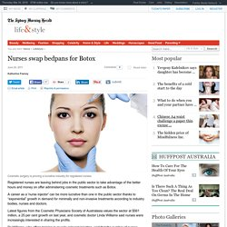 Nurses swap bedpans for Botox