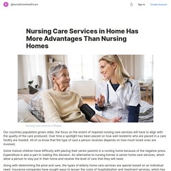 Nursing Care Services in Home Has More Advantages Than Nursing Homes