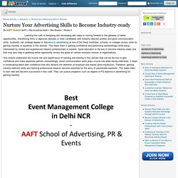 Nurture Your Advertising Skills to Become Industry-ready by AAFT School