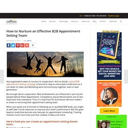 How to Nurture an Effective B2B Appointment Setting Team