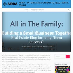 How to Plan, Start, and Nurture Your Real Estate Blog for Long-Term Success? - Airra ~ Interesting Content To Read