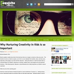Why Nurturing Creativity in Kids is so Important Exquisite Minds: Creative and Gifted Children