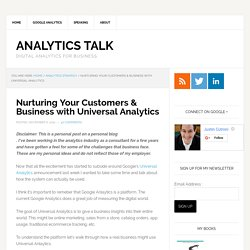 Nurturing Your Customers & Business with Universal Analytics