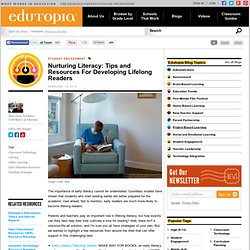 Nurturing Literacy: Tips and Resources For Developing Lifelong Readers