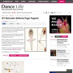 DIY Nutcracker Ballerina Finger Puppets! - Dance Life