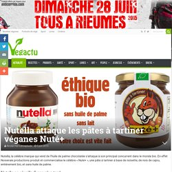 Nutella attaque les pâtes à tartiner véganes Nuté+