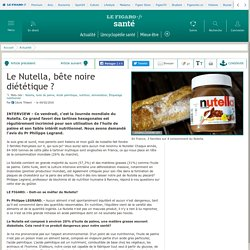 LE FIGARO SANTE 04/02/16 Le Nutella, bête noire diététique ?