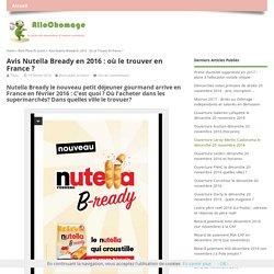 Avis Nutella Bready en 2016 : où le trouver en France ?