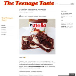Nutella Cheesecake Brownies « The Teenage Taste
