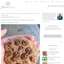 Soft and Chewy Nutella Chocolate Chip Cookies - Averie Cooks