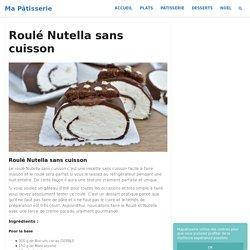 Roulé Nutella sans cuisson