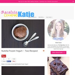 Nutella Frozen Yogurt - Two Recipes!