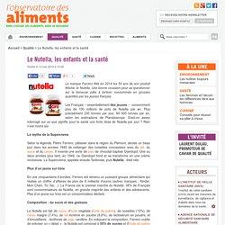 OBSERVATOIRE DES ALIMENTS 13/05/14 Le Nutella, les enfants et la santé